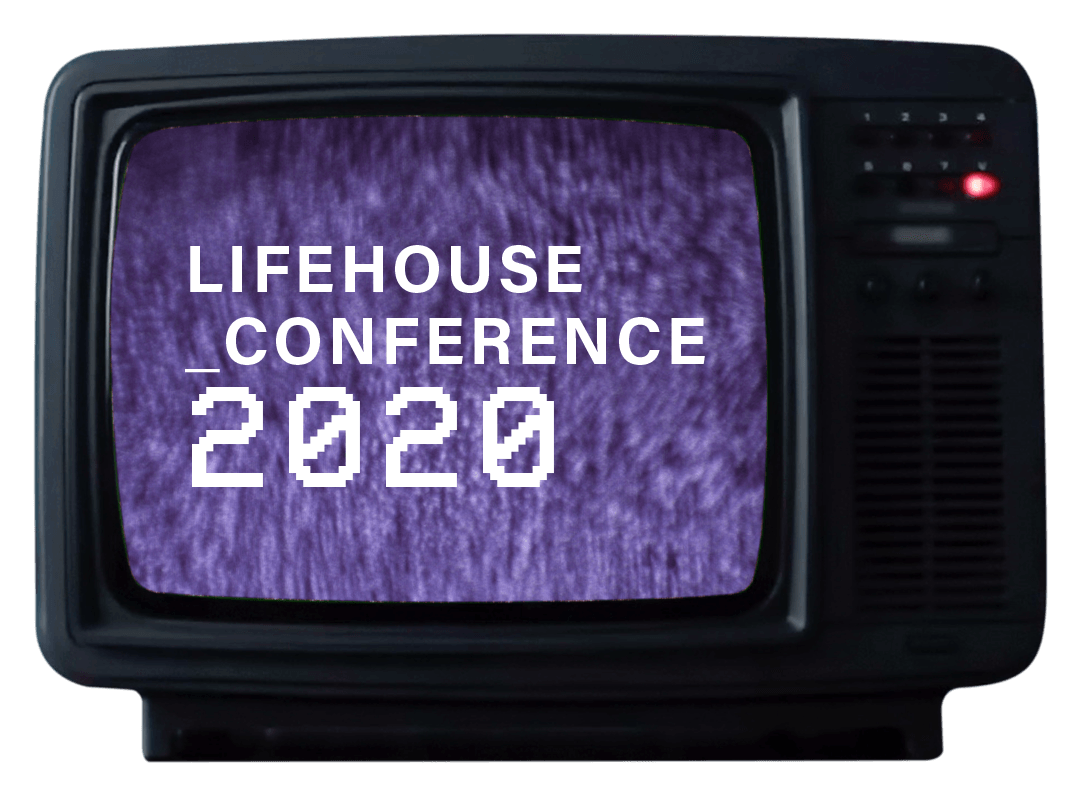 Lifehouse Conference 2020, Dreams & Visions
