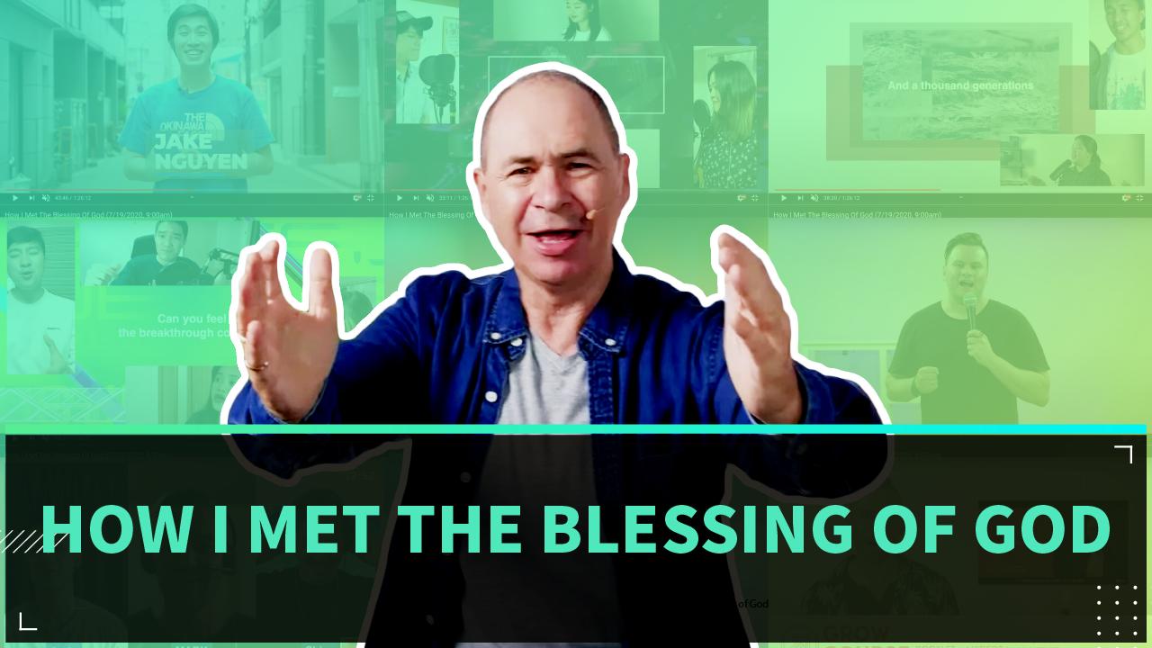 How I Met the Blessing of God
