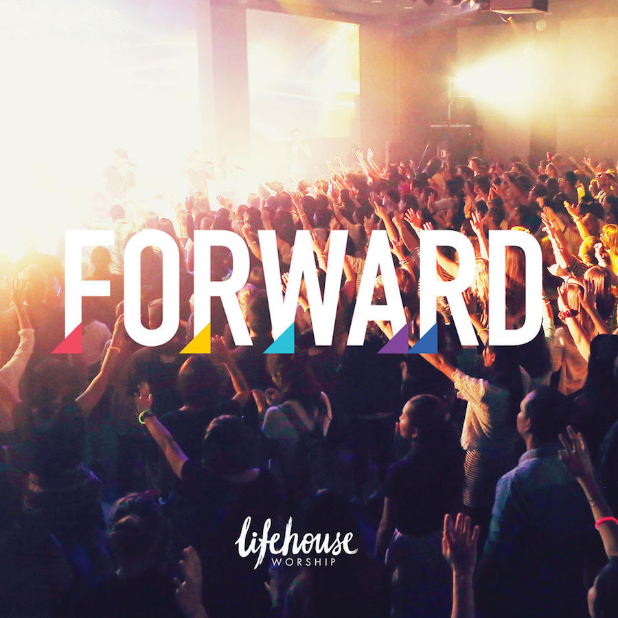 Lifehouse Worship, Forward Album 2014