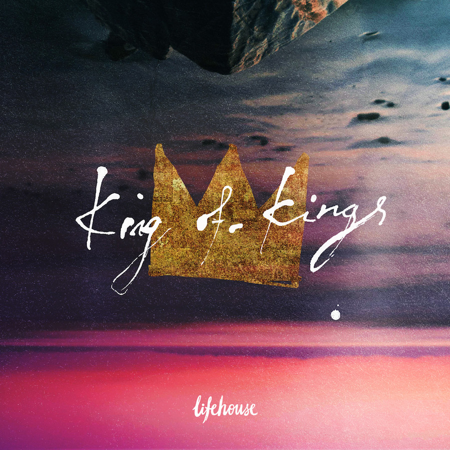 Lifehouse Worship, King of Kings Album 2015